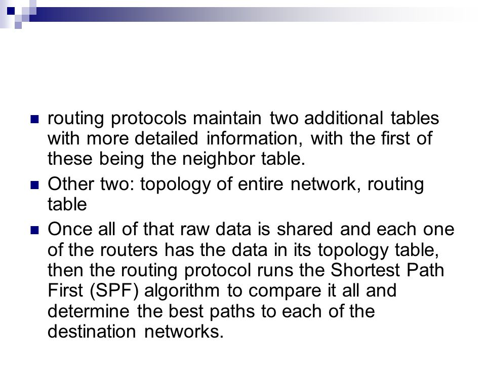 routing protocols maintain two additional tables with more detailed information, with the first of these being the neighbor table.