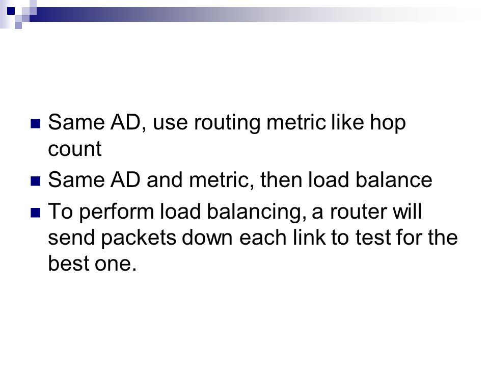 Same AD, use routing metric like hop count