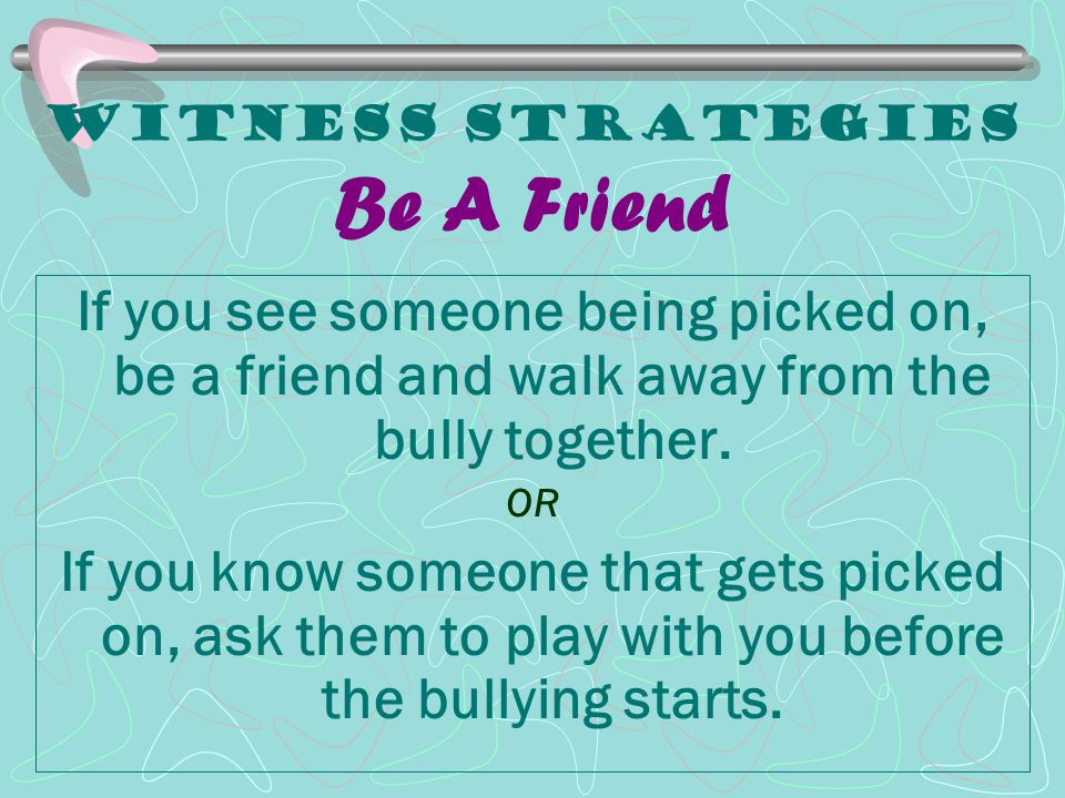 Witness Strategies Be A Friend
