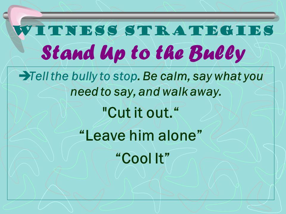 Witness Strategies Stand Up to the Bully