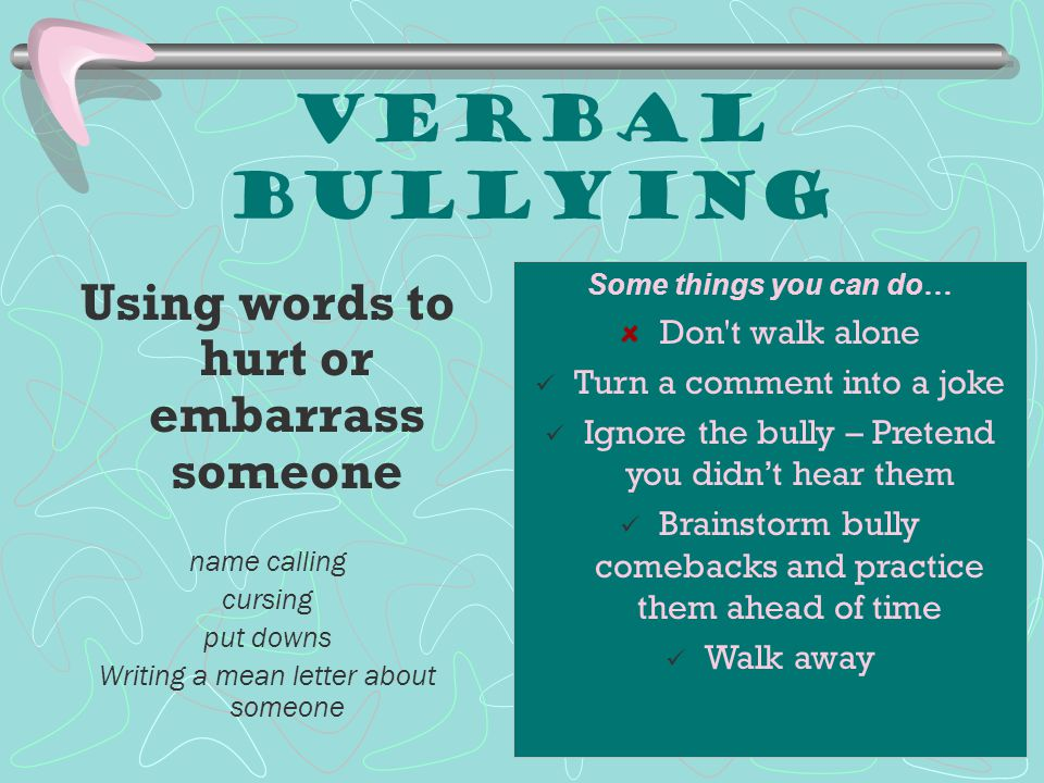 Using words to hurt or embarrass someone