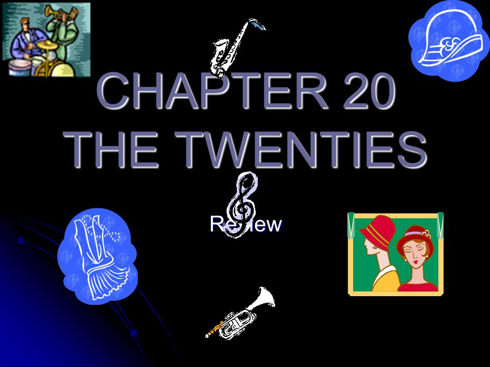 CHAPTER 20 THE TWENTIES Review