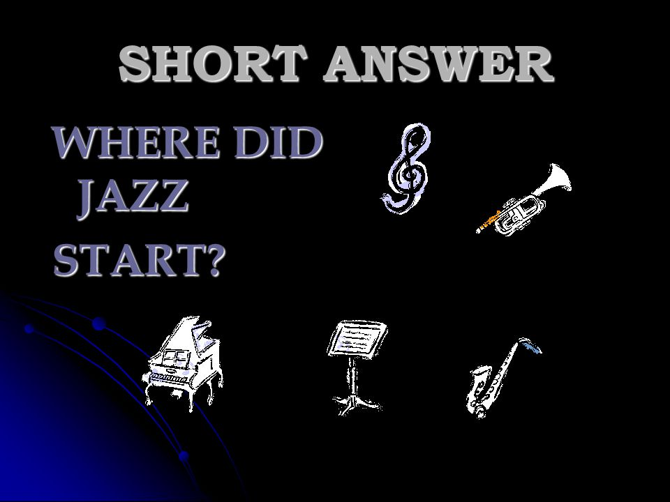 SHORT ANSWER WHERE DID JAZZ START