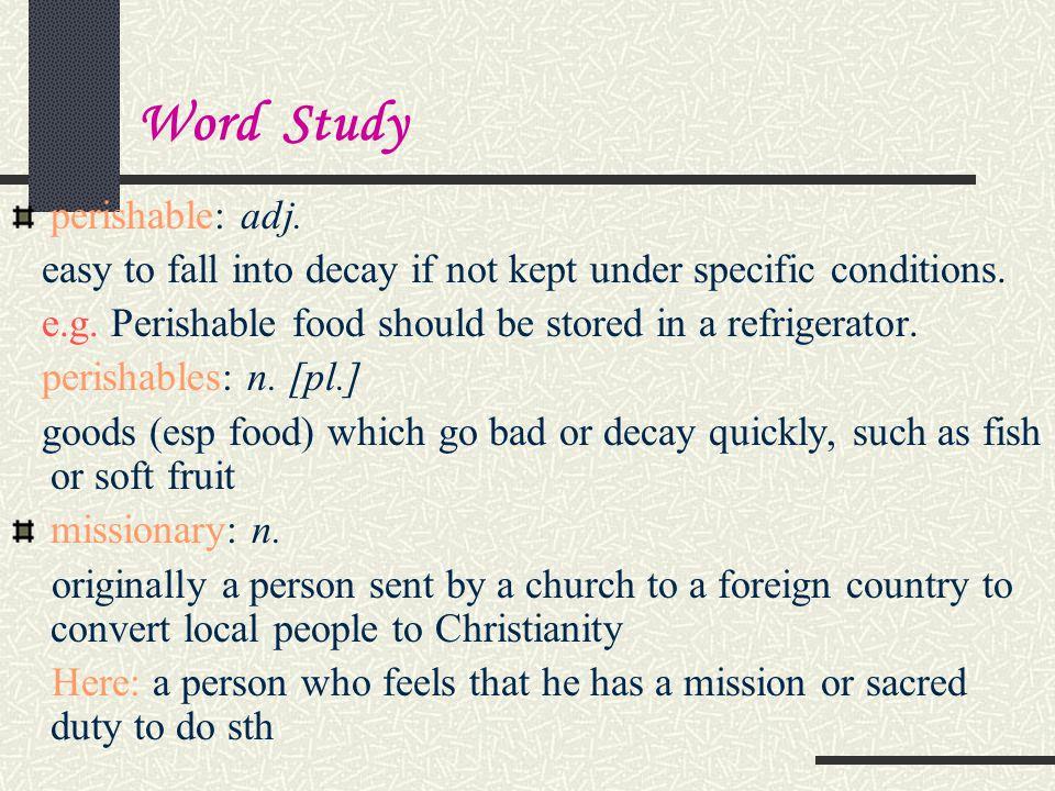 Word Study perishable: adj.