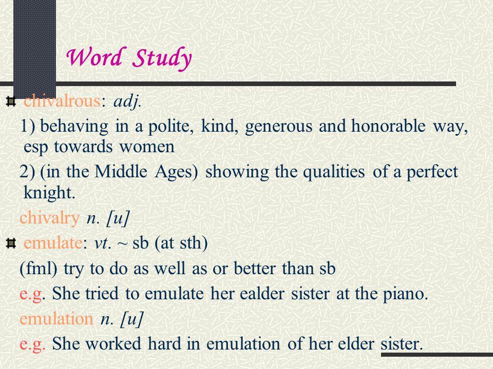 Word Study chivalrous: adj.