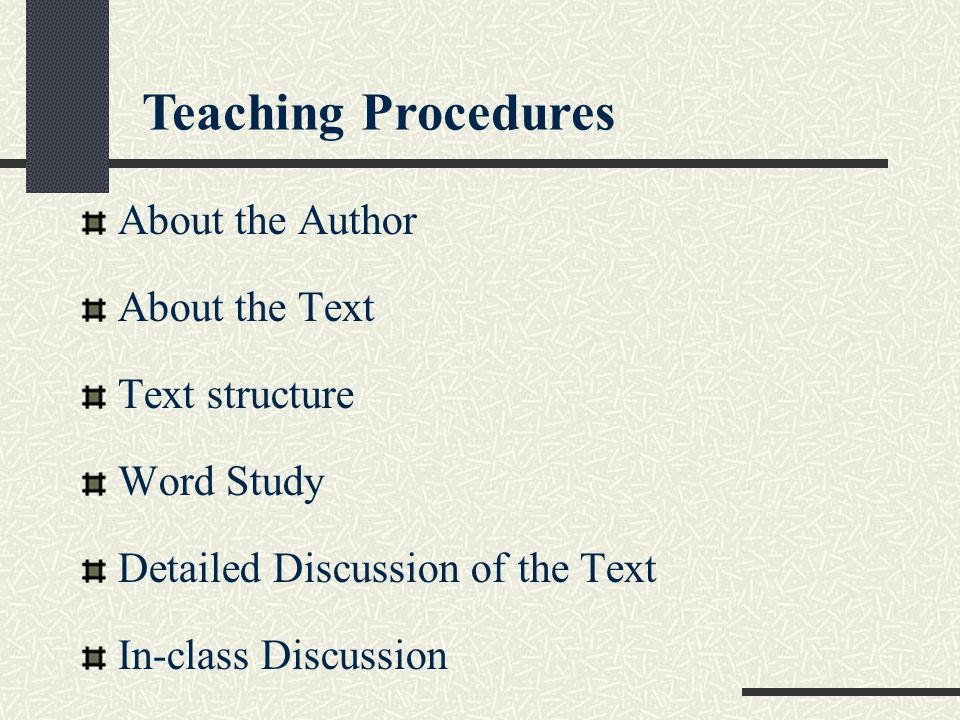Teaching Procedures About the Author About the Text Text structure