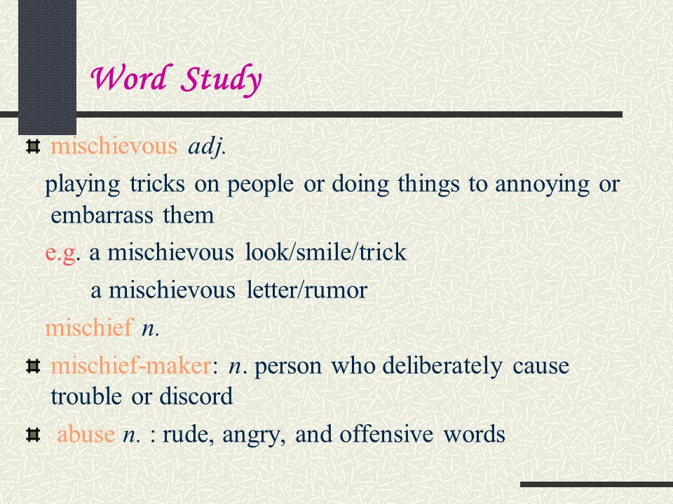 Word Study mischievous adj.