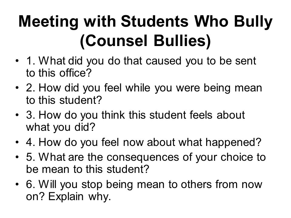 Meeting with Students Who Bully (Counsel Bullies)