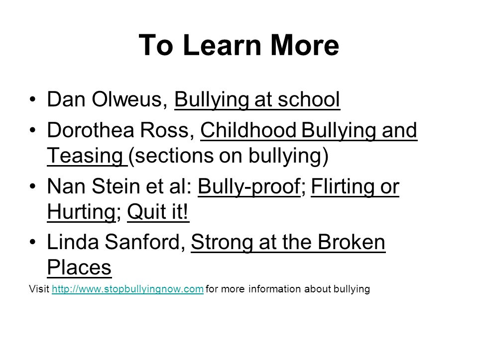 To Learn More Dan Olweus, Bullying at school