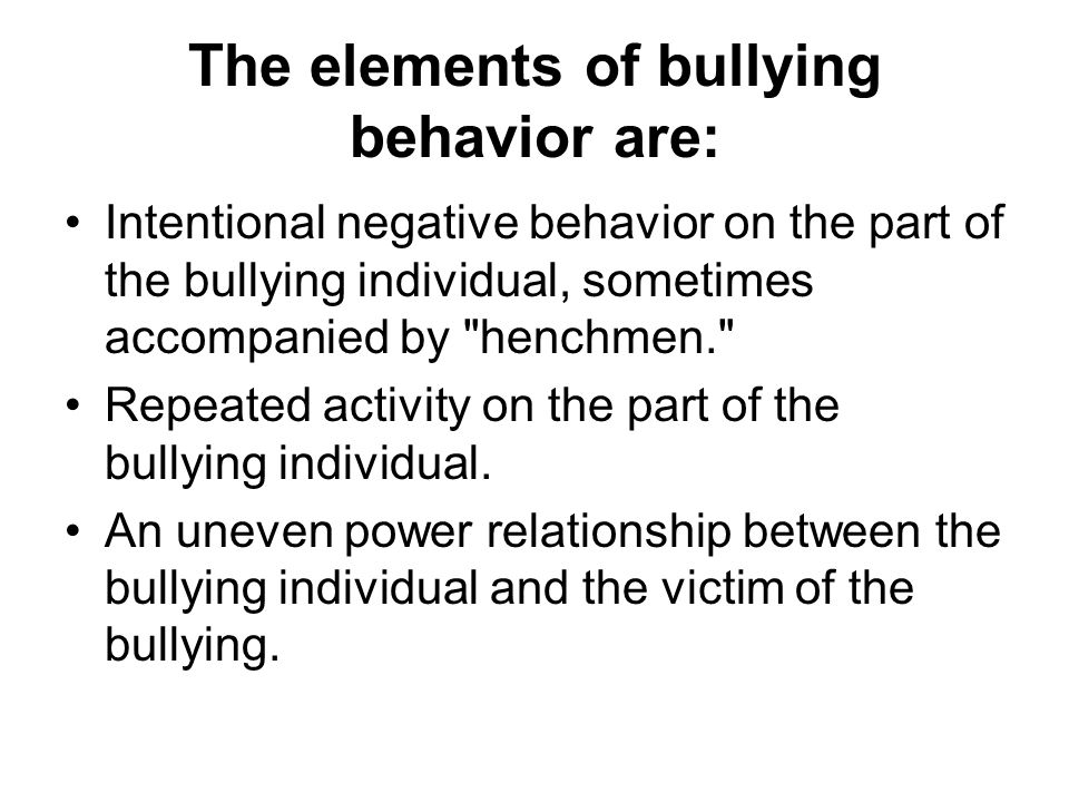 The elements of bullying behavior are: