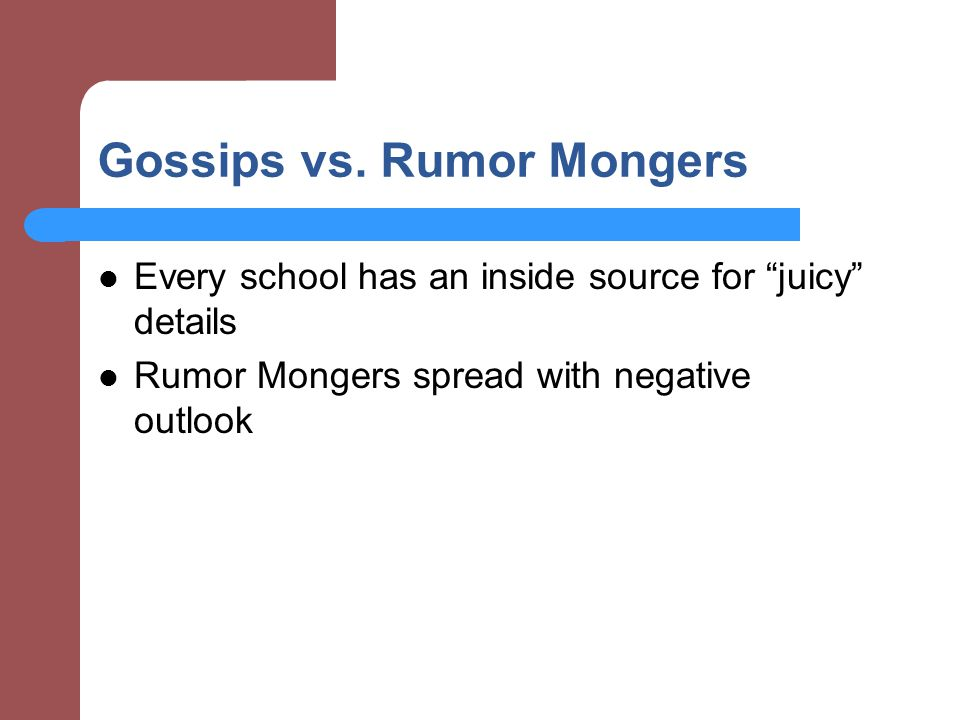 Gossips vs. Rumor Mongers