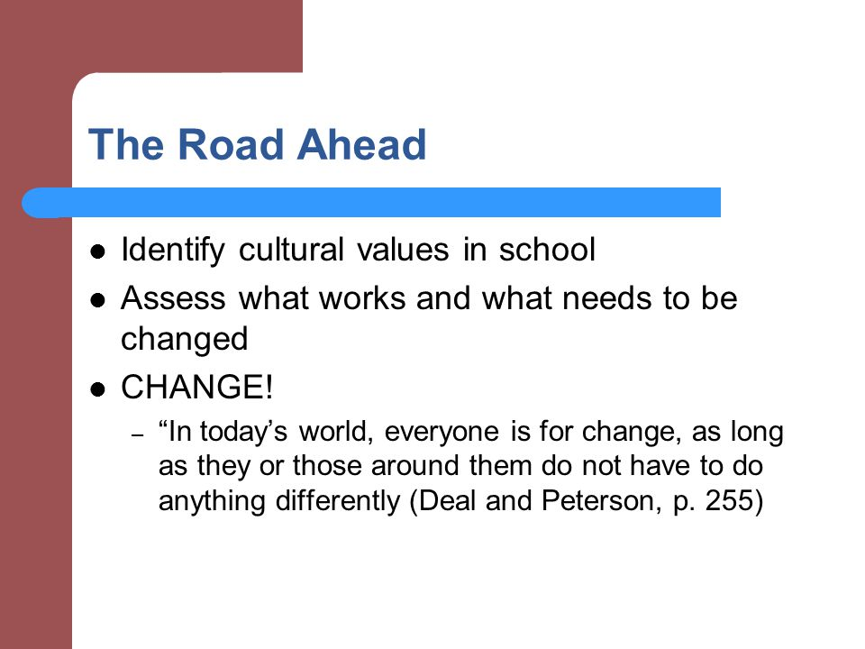 The Road Ahead Identify cultural values in school