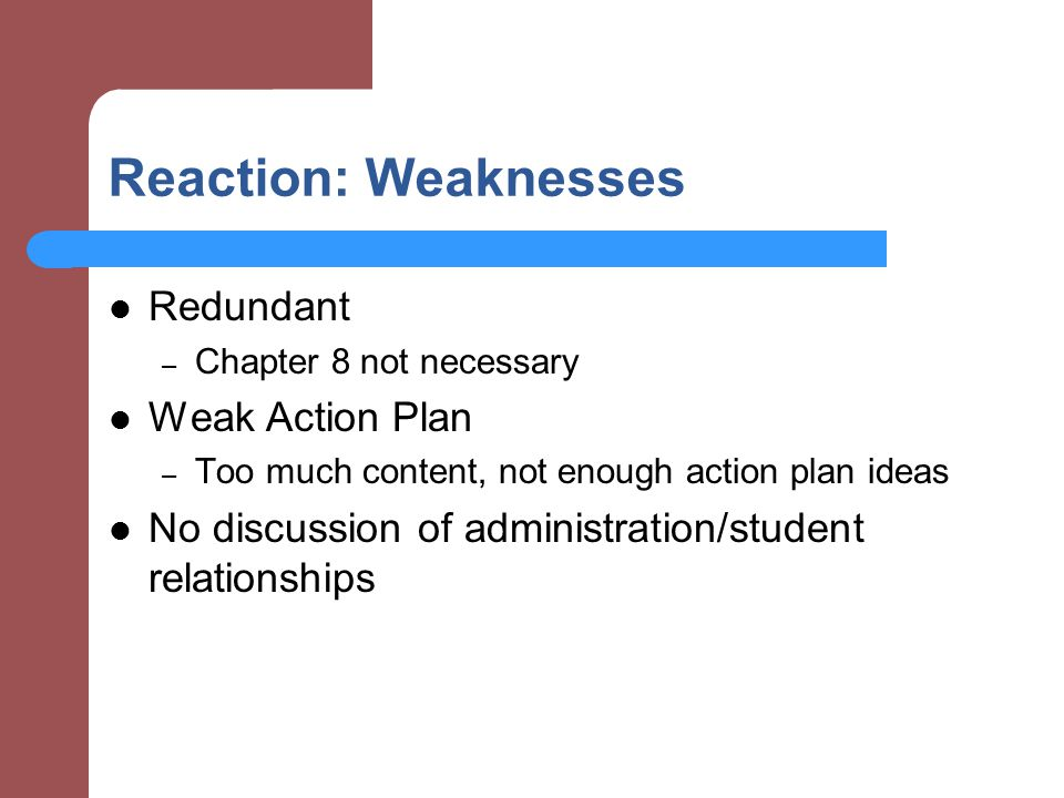 Reaction: Weaknesses Redundant Weak Action Plan