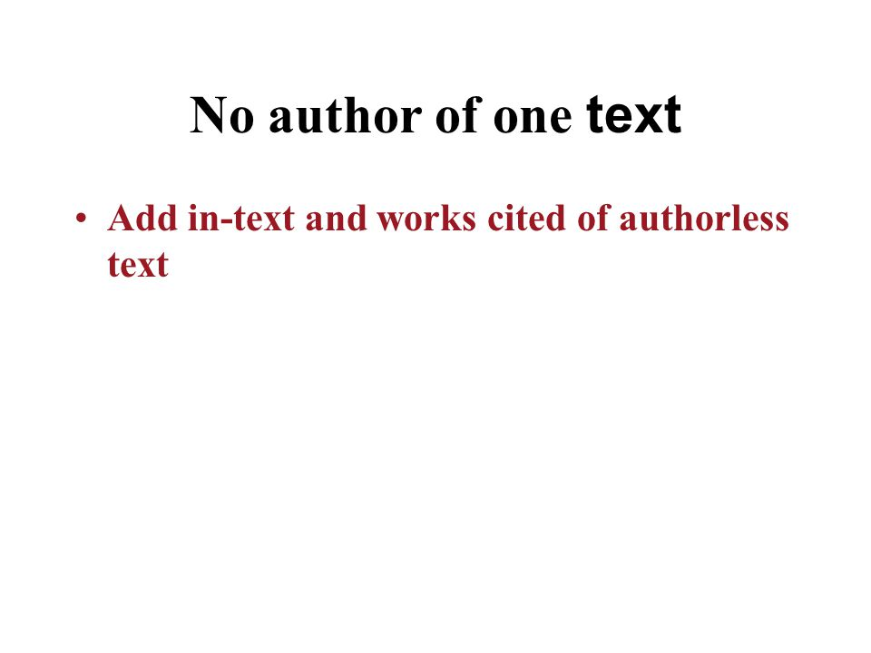 No author of one text Add in-text and works cited of authorless text
