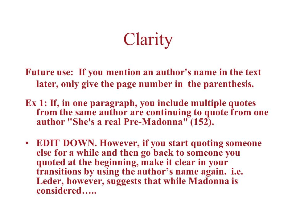 Clarity Future use: If you mention an author s name in the text later, only give the page number in the parenthesis.