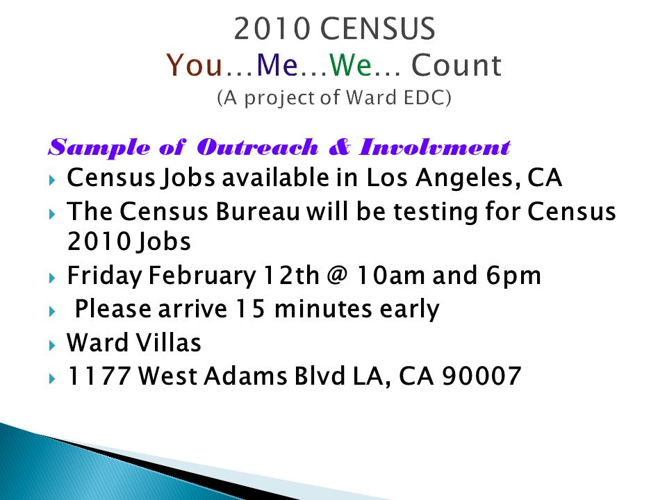 2010 CENSUS You…Me…We… Count (A project of Ward EDC)