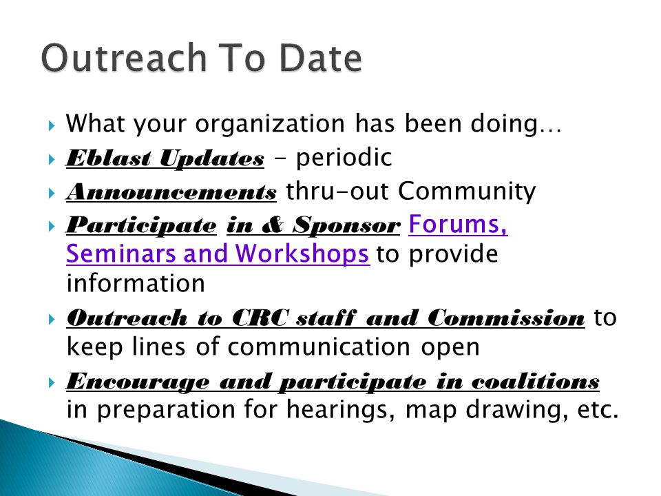 Outreach To Date What your organization has been doing…