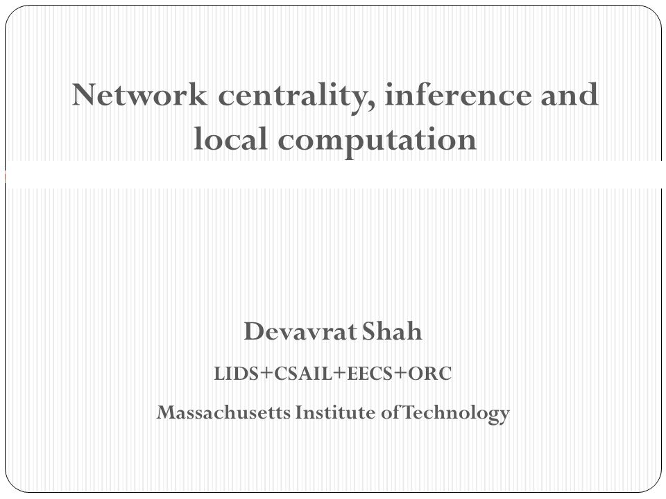 Network centrality, inference and local computation