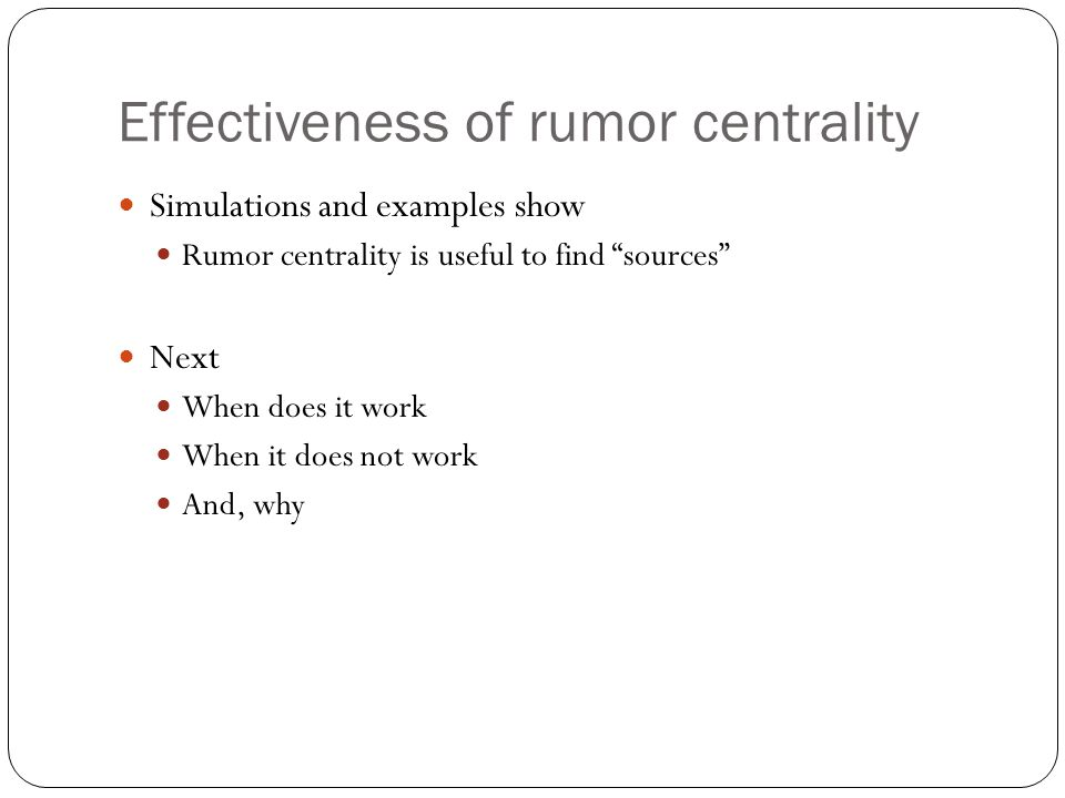 Effectiveness of rumor centrality