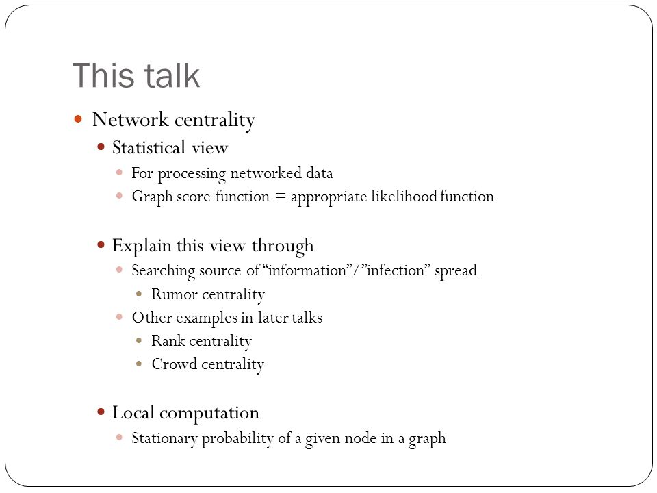 This talk Network centrality Statistical view