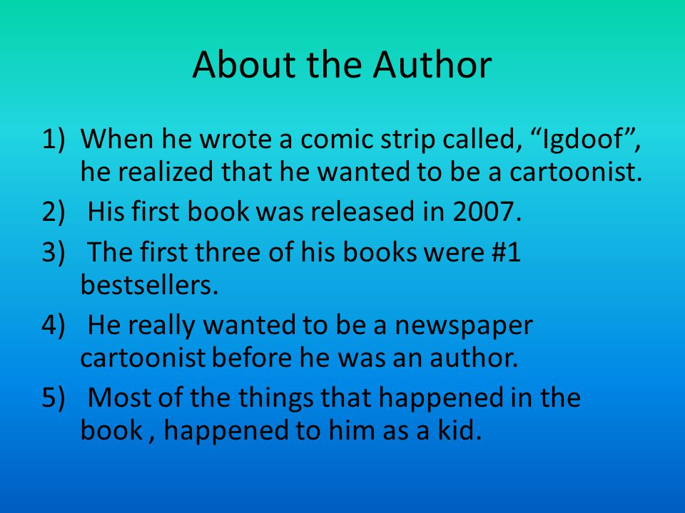 About the A uthor When he wrote a comic strip called, Igdoof , he realized that he wanted to be a cartoonist.