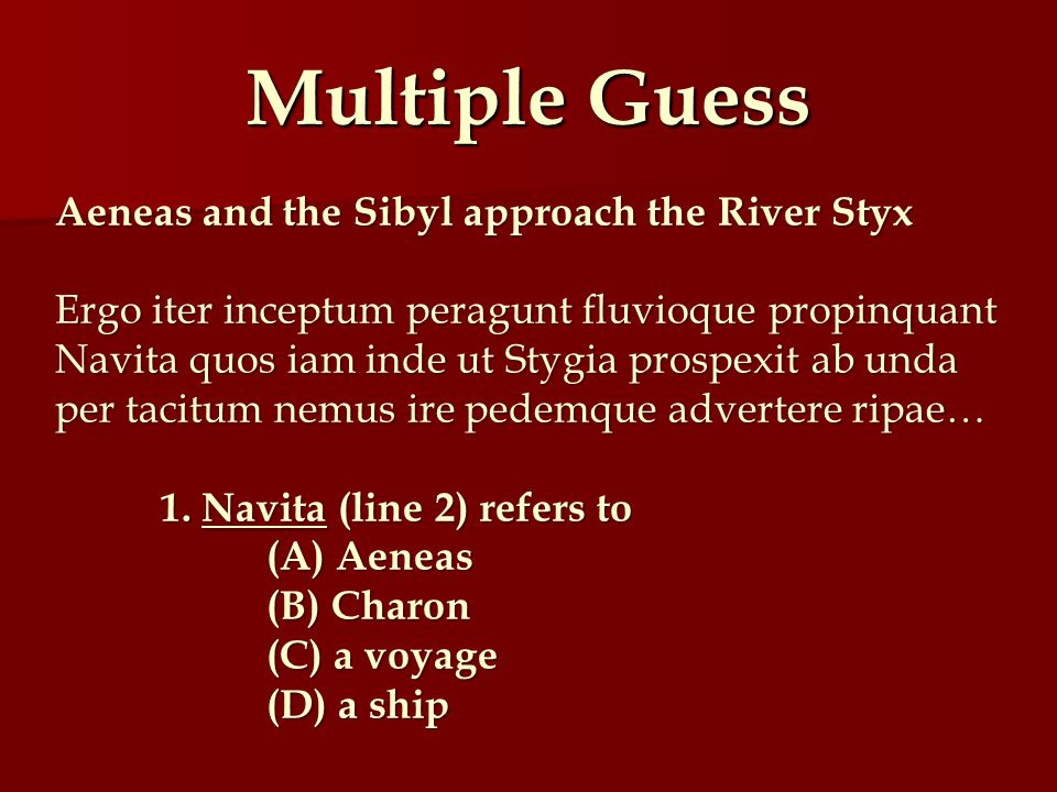 Multiple Guess Aeneas and the Sibyl approach the River Styx
