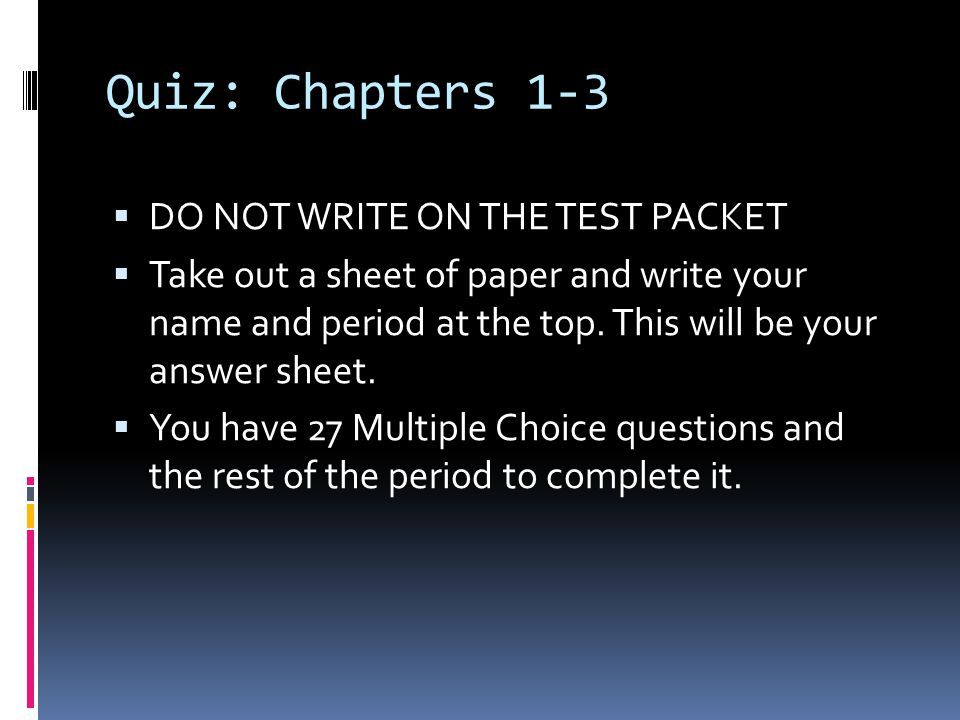 Quiz: Chapters 1-3 DO NOT WRITE ON THE TEST PACKET