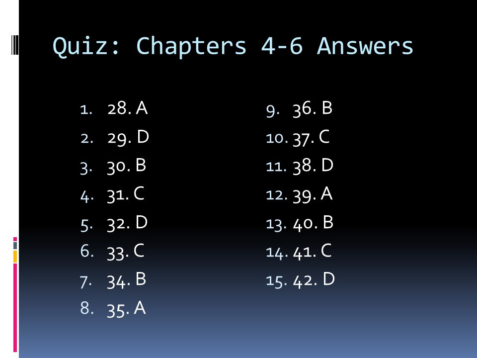 Quiz: Chapters 4-6 Answers