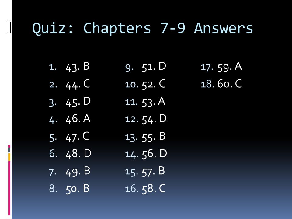 Quiz: Chapters 7-9 Answers
