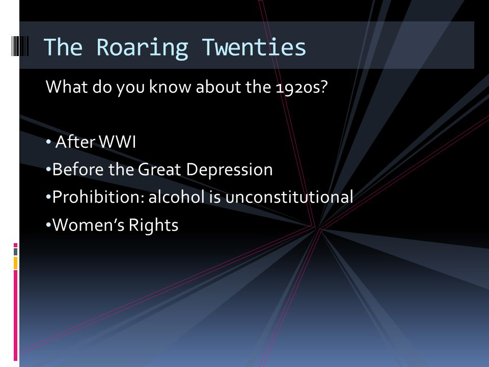 The Roaring Twenties What do you know about the 1920s After WWI