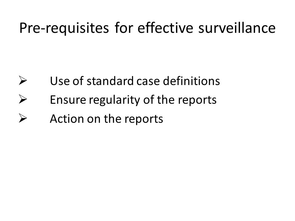Pre-requisites for effective surveillance