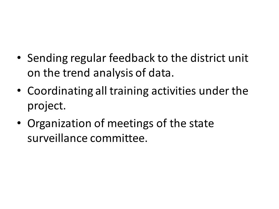 Sending regular feedback to the district unit on the trend analysis of data.