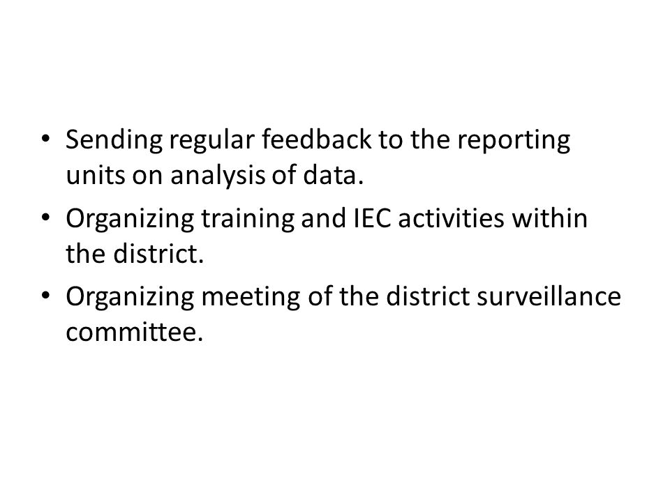 Sending regular feedback to the reporting units on analysis of data.