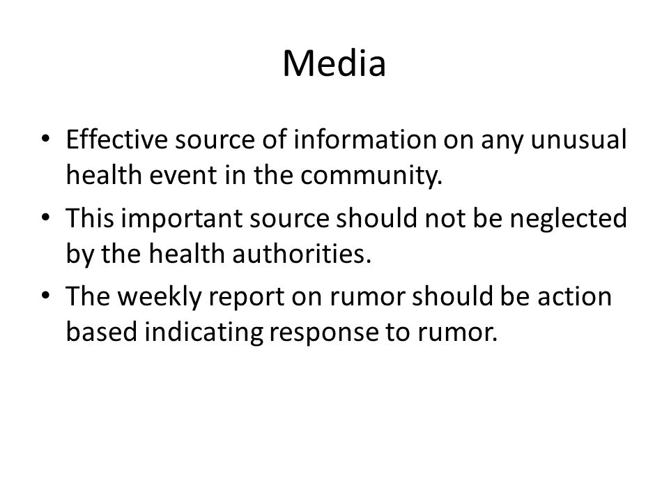 Media Effective source of information on any unusual health event in the community.