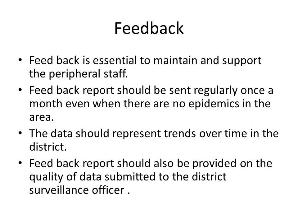 Feedback Feed back is essential to maintain and support the peripheral staff.