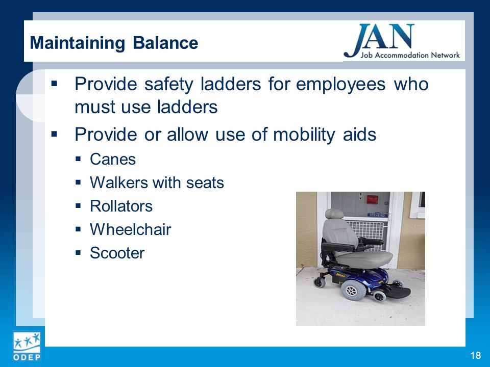 Provide safety ladders for employees who must use ladders
