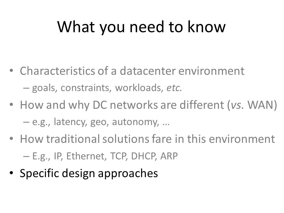 What you need to know Characteristics of a datacenter environment