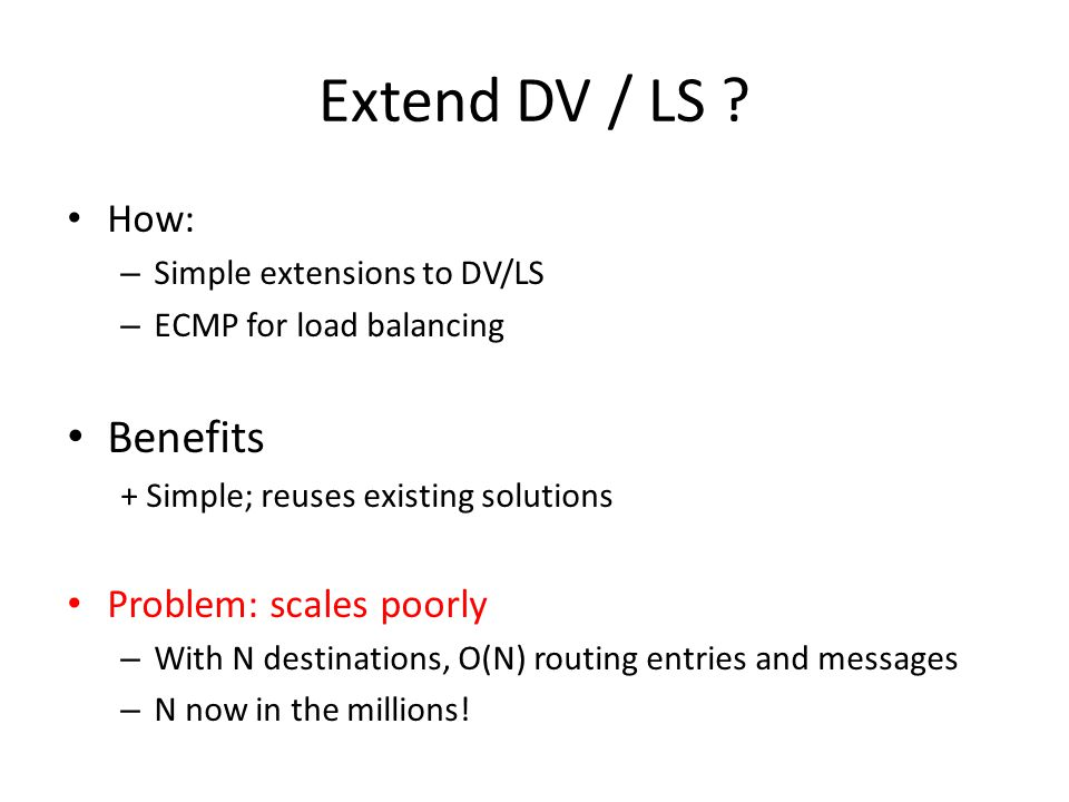 Extend DV / LS Benefits How: Problem: scales poorly