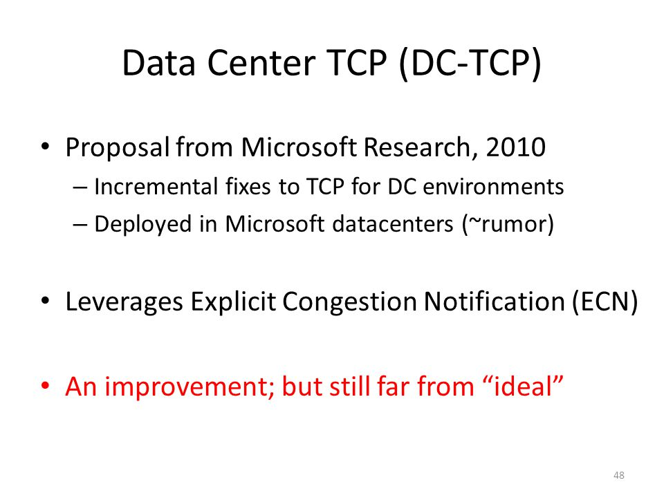 Data Center TCP (DC-TCP)