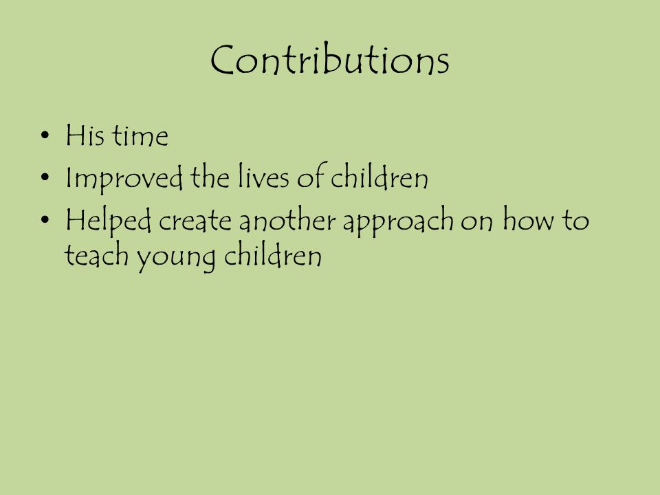 Contributions His time Improved the lives of children