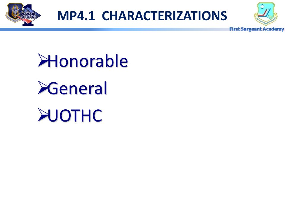 MP4.1 CHARACTERIZATIONS Honorable General UOTHC