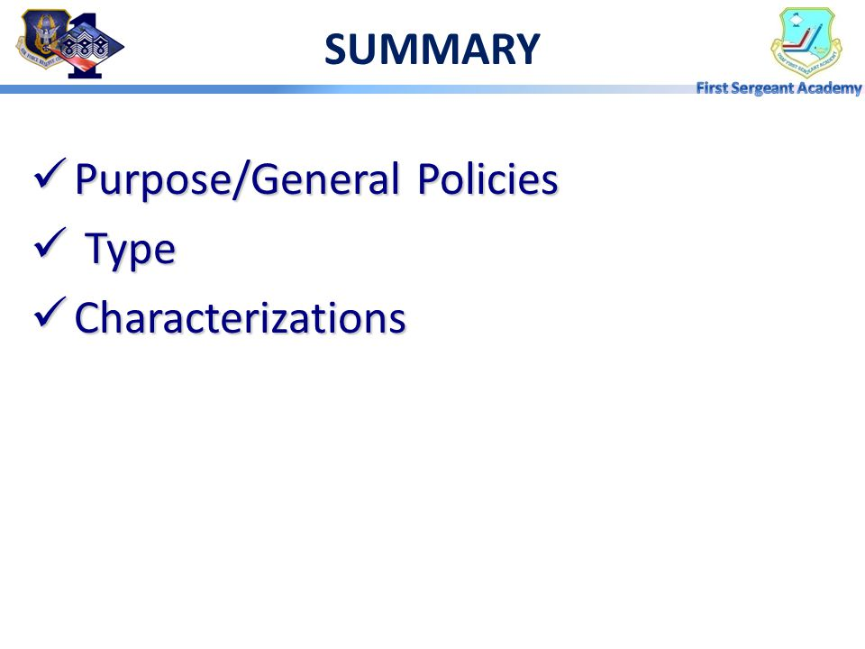 SUMMARY Purpose/General Policies Type Characterizations