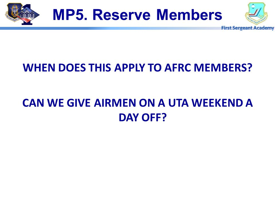MP5. Reserve Members WHEN DOES THIS APPLY TO AFRC MEMBERS