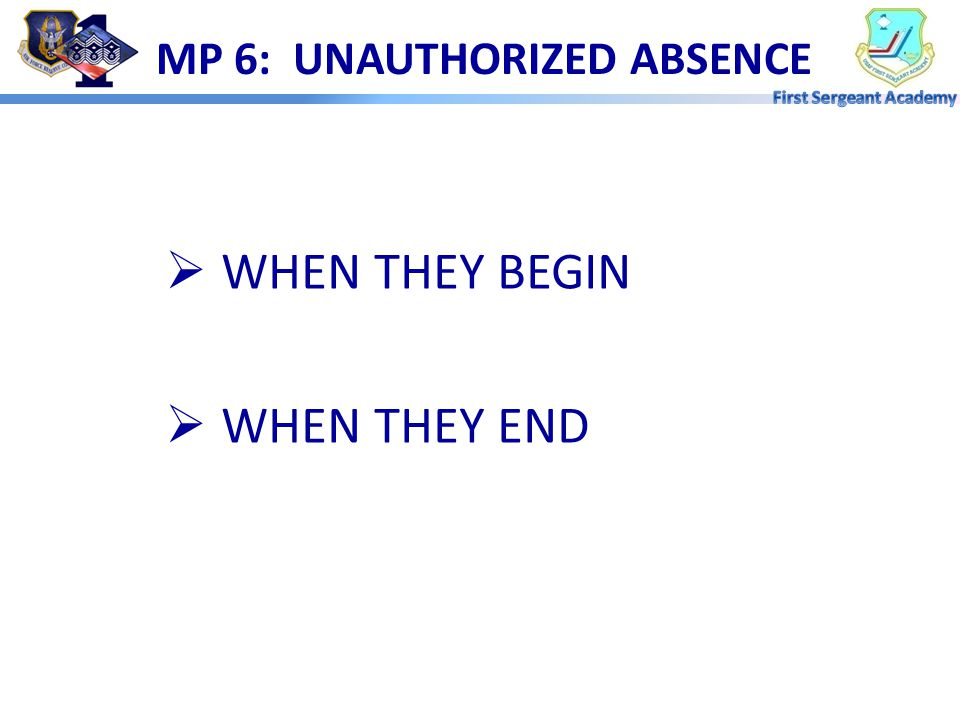 MP 6: UNAUTHORIZED ABSENCE
