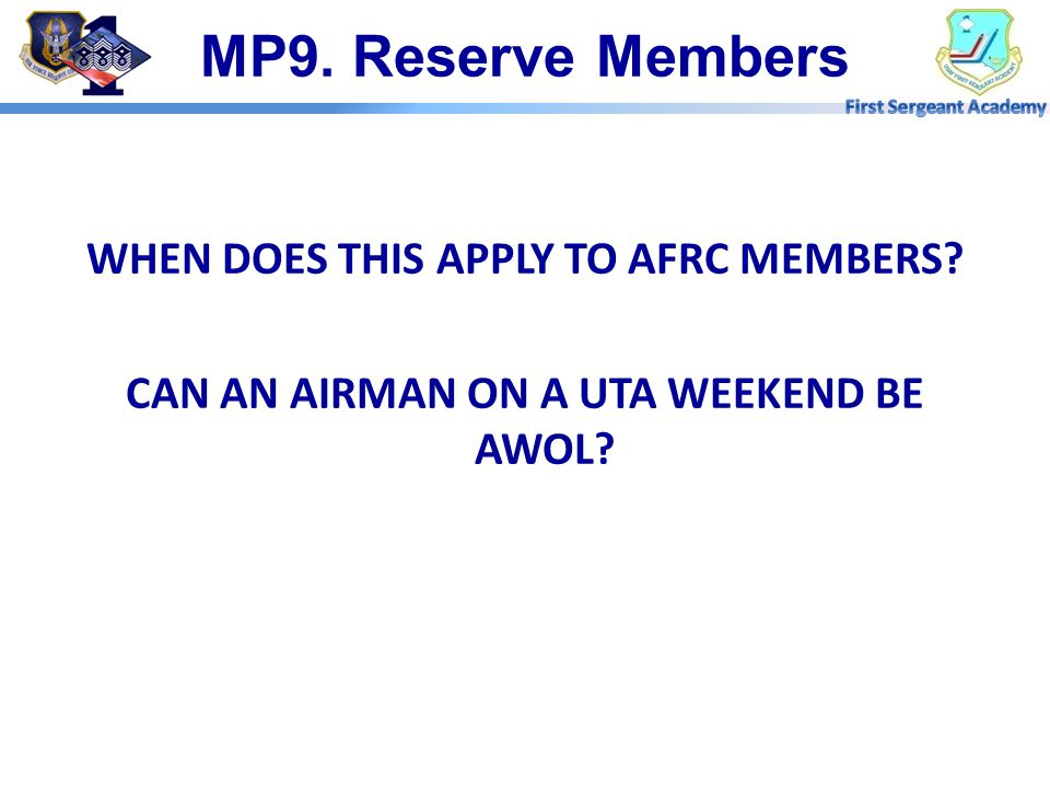 MP9. Reserve Members WHEN DOES THIS APPLY TO AFRC MEMBERS