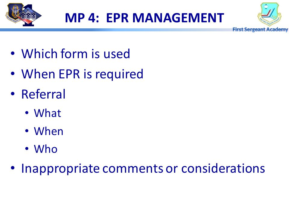 MP 4: EPR MANAGEMENT Which form is used When EPR is required Referral