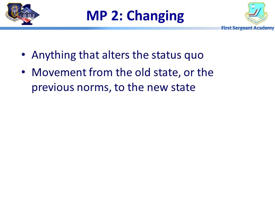 MP 2: Changing Anything that alters the status quo