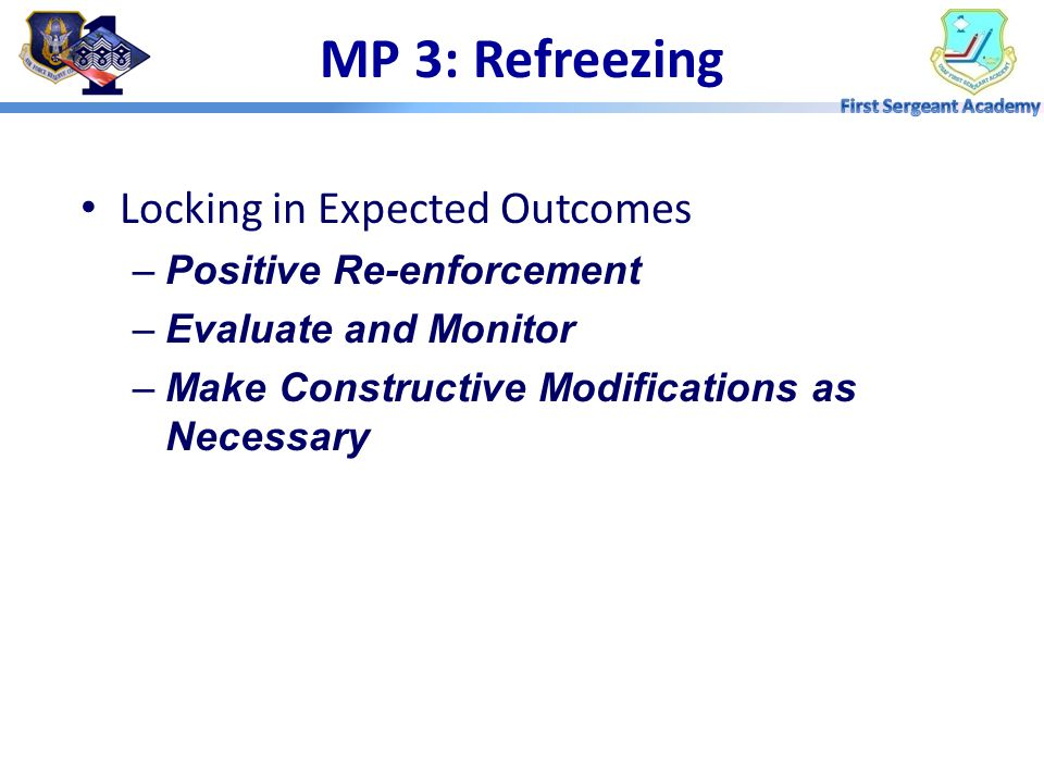 MP 3: Refreezing Locking in Expected Outcomes Positive Re-enforcement