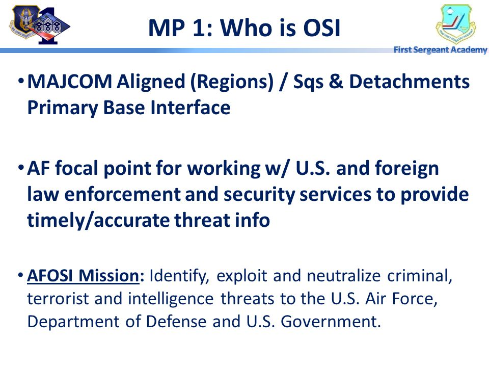 MP 1: Who is OSI MAJCOM Aligned (Regions) / Sqs & Detachments Primary Base Interface.