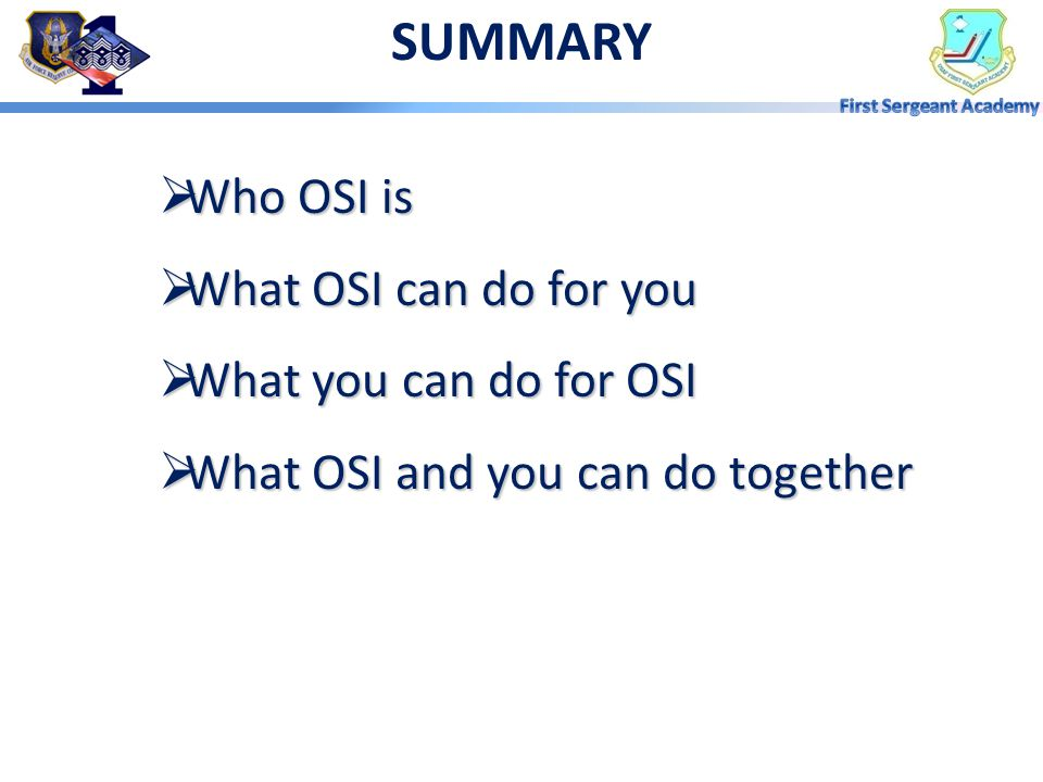 SUMMARY Who OSI is What OSI can do for you What you can do for OSI